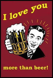 I Love You More Than Beer!